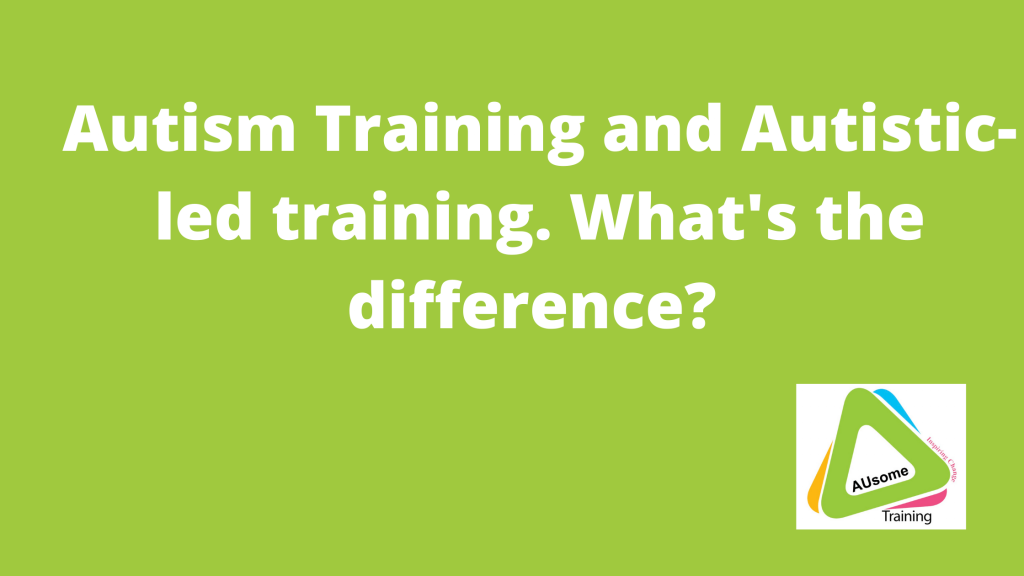 Autism Training and Autistic-led training. What's the difference?