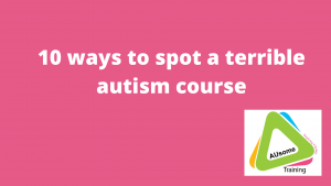 10 ways to spot a terrible autism course