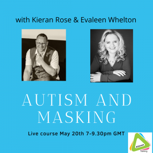autistic masking course with Kieran Rose and Evaleen whelton