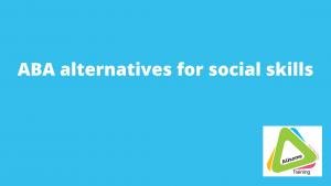 ABA alternatives for social skills