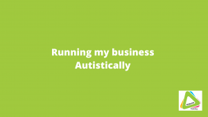 running my business autistically